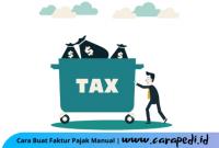 cara membuat faktur pajak manual