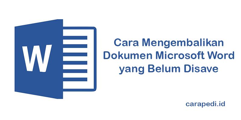 mengembalikan dokumen microsoft word yang belum disave